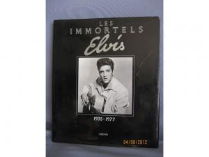 Livre ELVIS - Les immortels 1935-1977