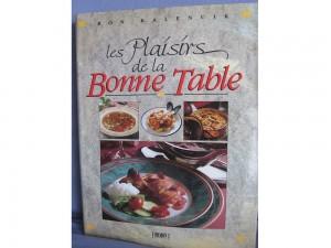 Les plaisirs de la bonne table - Livre de cuisine